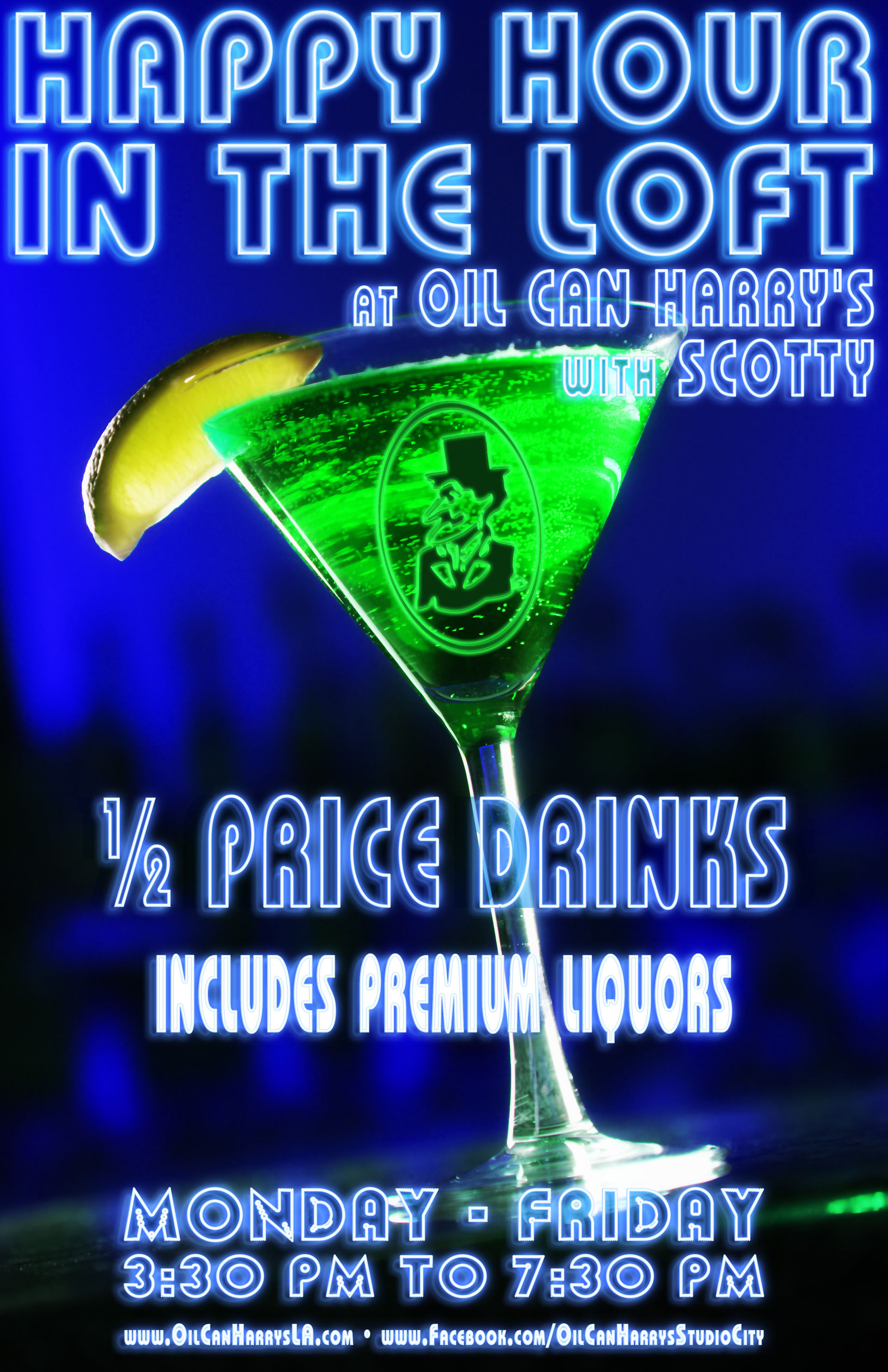 Happy Hour in The Loft with Scotty at Oil Can Harry's Featuring 1/2 Price Drinks, Including Premium Liquors: Monday through Friday, 3:30 - 7:30 PM!