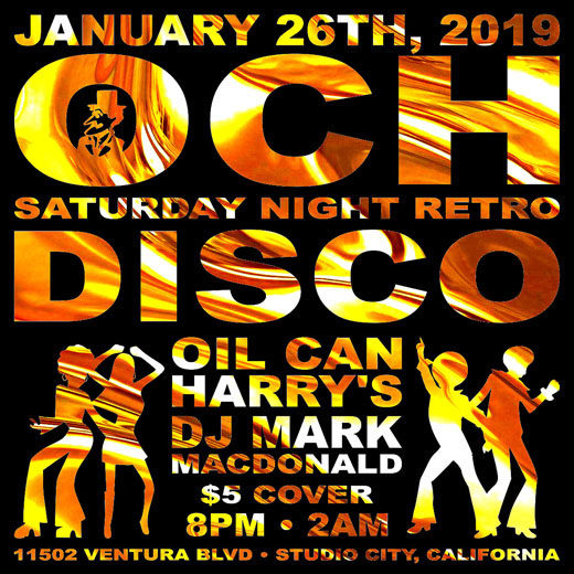 Oil Can Harry's Hosts DJ MARK MACDONALD from Las Vegas for RETRO DISCO: Saturday, January 26, 2019! 8:00 PM to 2:00 AM! $5.00 Cover.