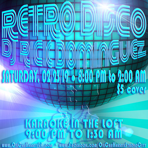 RETRO DISCO with DJ RICK DOMINGUEZ at Oil Can Harry's: Saturday, February 23, 2019 from 8:00 PM to 2:00 AM! Happy Hour from 8:00 PM to 9:00 PM! $5.00 Cover.