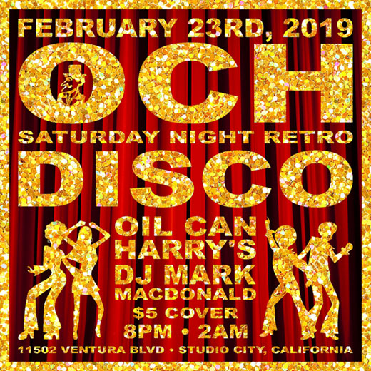 Oil Can Harry's Hosts DJ MARK MACDONALD from Las Vegas for RETRO DISCO: Saturday, February 23, 2019! 8:00 PM to 2:00 AM! $5.00 Cover.