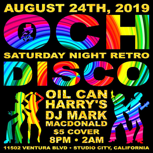 Oil Can Harry's Hosts DJ MARK MACDONALD from Las Vegas for RETRO DISCO: Saturday, August 24, 2019! 8:00 PM to 2:00 AM! $5.00 Cover.