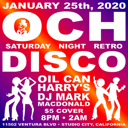 Oil Can Harry's Hosts DJ MARK MACDONALD from Las Vegas for RETRO DISCO: Saturday, January 25, 2020! 8:00 PM to 2:00 AM! $5.00 Cover.