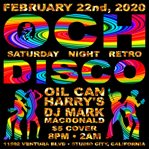 Oil Can Harry's Hosts DJ MARK MACDONALD from Las Vegas for RETRO DISCO: Saturday, February 22, 2020! 8:00 PM to 2:00 AM! $5.00 Cover.